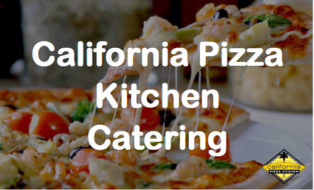 California Pizza Kitchen Catering Menu Prices
