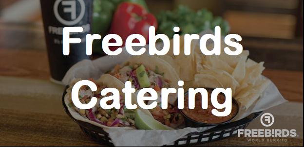 Freebirds Catering Menu Prices