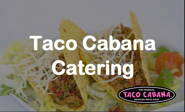 Taco Cabana Catering Menu Prices
