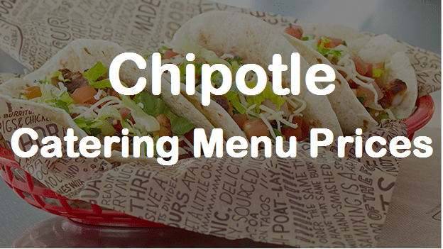 Chipotle Catering Prices Latest Chipotle Catering Menu